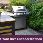 Create Your Own Outdoor Kitchen Space